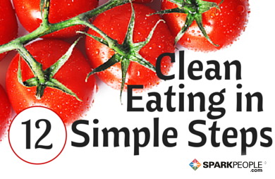 http://www.sparkpeople.com/blog/blog.asp?post=12_simple_steps_and_strategies_for_clean_eating&utm_source=sparkpeople&utm_medium=email&utm_campaign=weekly-spark