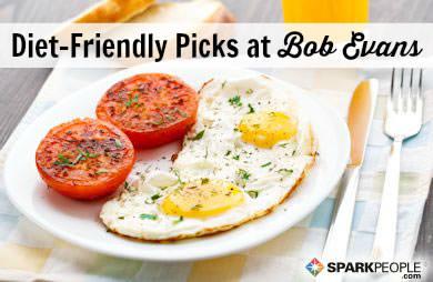 Diet Friendly Dining: Bob Evans SparkPeople