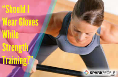 You Asked: 'Should I Wear Gloves While Strength Training ...