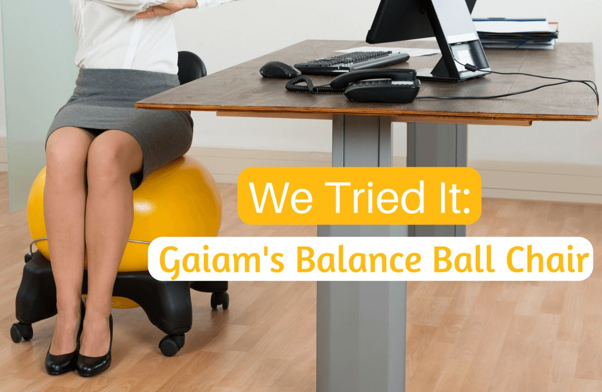 we tried it: gaiam's balance ball chair | sparkpeople
