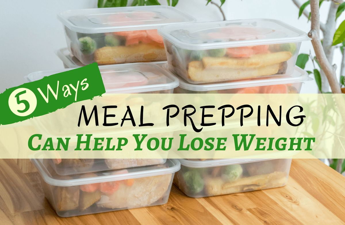 5 Ways Meal Prepping Can Help You Lose Weight