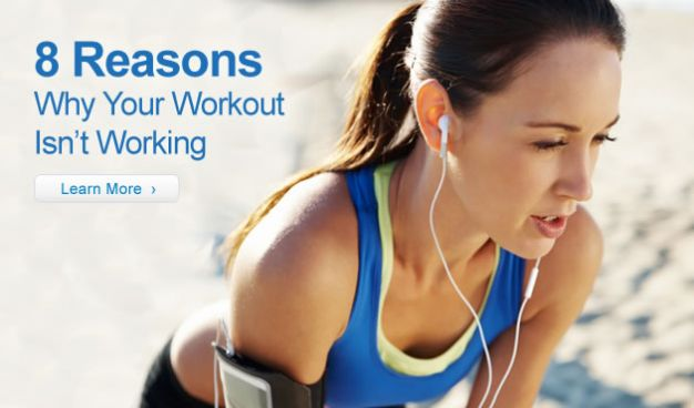 8 Reasons Why Your Workout Isn't Working