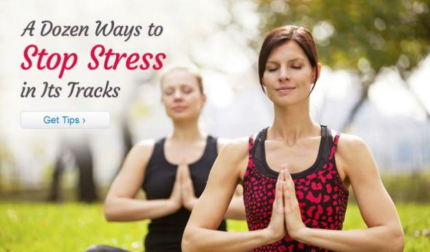 A Dozen Ways to Stop Stress in Its Tracks