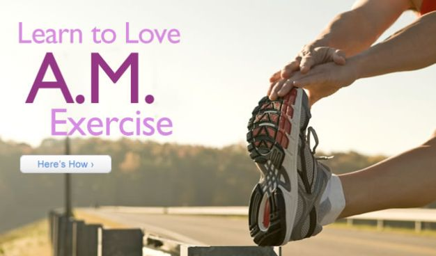 Learn to Love A.M. Exercise